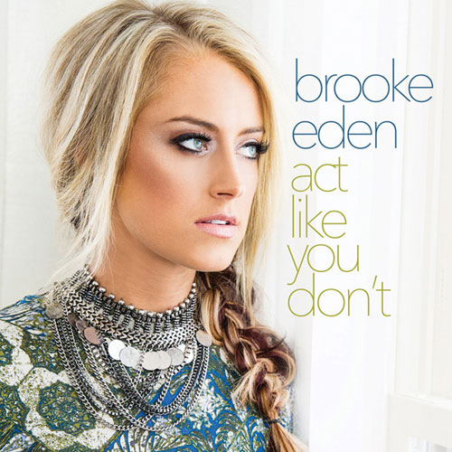 Act-Like-You-Dont-brooke-eden